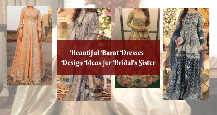 Beautiful Barat Dresses Design Ideas for Bridal Sisters