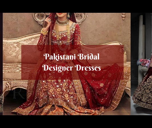 Top 10 Designers for Bridal Wear in Pakistan
